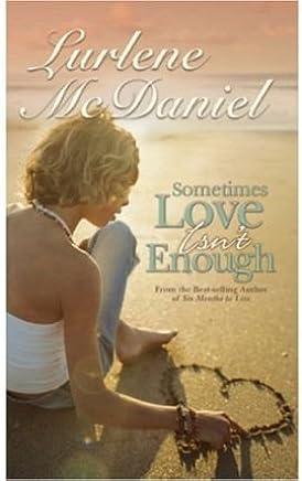 [(Sometimes Love is Not Enough )] [Author: Lurlene McDaniel] [Apr-2008]