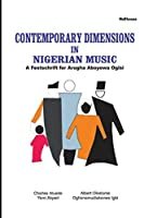 Contemporary Dimensions in Nigerian Music: A Festschrift for Arugha Aboyowa Ogisi
