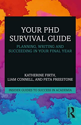 Your PhD Survival Guide (Insider Guides to Success in Academia)