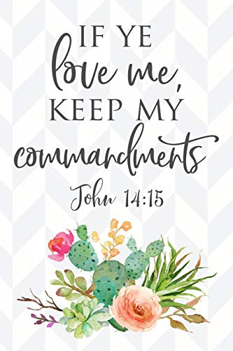 If Ye Love Me, Keep My Commandments John 14:15: 2019 Mutual Theme 6'x9' Journal, No Prompt Lined Blank Notebook, Young Women Theme Church Journal