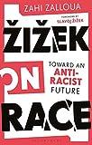 Žižek on Race: Toward an Anti-Racist Future (English Edition)