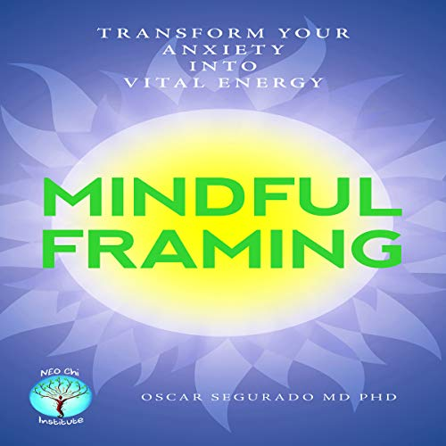 Mindful Framing: Transform Your Anxiety into Vital Energy                   By:                                                                                                                                 Oscar Segurado                               Narrated by:                                                                                                                                 Cathi Colas                      Length: 1 hr and 38 mins     Not rated yet     Overall 0.0