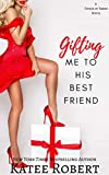 %name Gifting Me To His Best Friend by Katee Robert