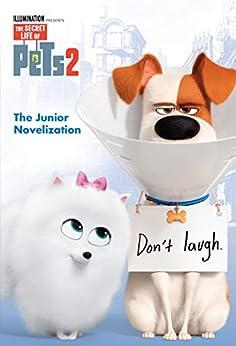 The Secret Life of Pets 2 Junior Novelization (The Secret Life of Pets 2) by [David Lewman]