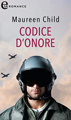 Codice d'onore (eLit) (Bachelor Battalion Vol. 3) di [Maureen Child]