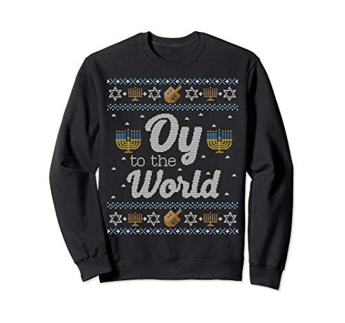 Funny Ugly Hanukkah Sweater Oy to the World Sweatshirt