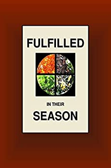 Fulfilled In Their Season by [Joseph Nathan Smith]