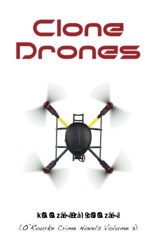 Clone Drones: Volume 3 (O'Rourke Crime Novels)