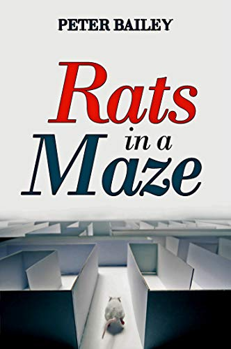 Rats in a Maze by [Peter Bailey]