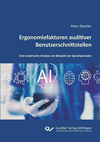 Ergonomiefaktoren auditiver Benutzerschnittstellen: Eine empirische Analyse am Beispiel von Sprachportalen