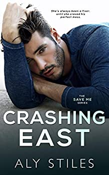 Crashing East (The Save Me Series Book 4) by [Aly Stiles, Wander Aguiar]