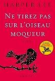 Ne tirez pas sur l'oiseau moqueur - Roman traduit de l'anglais (Etats-Unis) par Isabelle Stoïanov - Grasset - 07/10/2015