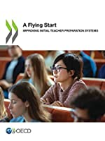 A Flying Start Improving Initial Teacher Preparation Systems