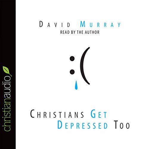 Christians Get Depressed Too audiobook cover art