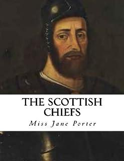 The Scottish Chiefs: An Historical Novel