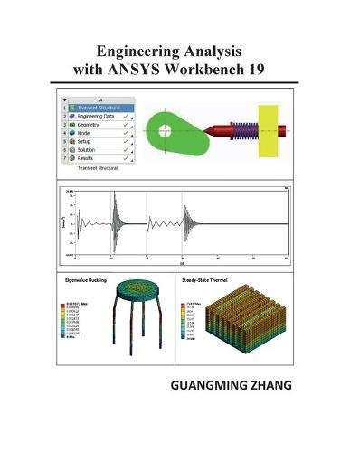 Engineering Analysis with ANSYS Workbench 19