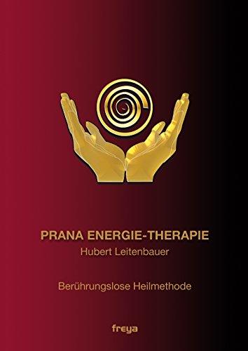 Prana Energie-Therapie: Berührungslose Heilmethode