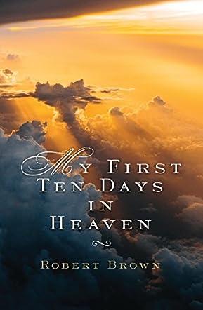My First Ten Days in Heaven
