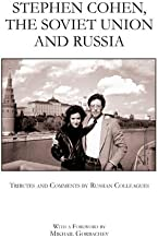 Stephen Cohen, the Soviet Union and Russia