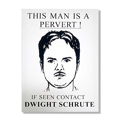 The Office 'THIS MAN IS A PERVERT ! IF SEEN CONTACT DWIGHT SCHRUTE' Wall Art/Painting for Home Decor, 7.1/2 x 10 inches