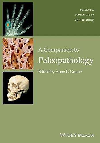 A Companion to Paleopathology (Blackwell Companions to Anthropology (1), Band 1)