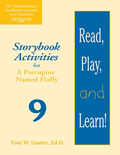 Linder, T: Read, Play, and Learn!¿ Module 9: Storybook Activities for a Porcupine Named Fluffy