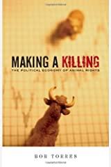 Making A Killing: The Political Economy of Animal Rights Kindle Edition