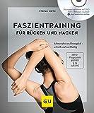 Faszientraining für Rücken und Nacken (mit DVD): Schmerzfrei und beweglich – schnell und nachhaltig (GU Multimedia Körper, Geist & Seele) - Stefan Rieth