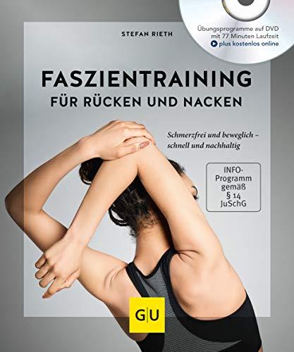 Faszientraining für Rücken und Nacken (mit DVD): Schmerzfrei und beweglich – schnell und nachhaltig (GU Multimedia Körper, Geist & Seele)