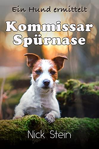 Kommissar Spürnase: Ein Hund ermittelt (Lukas-Jansen-Reihe)