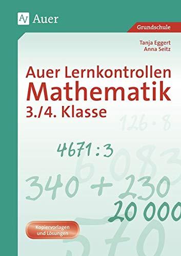 Auer Lernkontrollen Mathematik, Klasse 3/4: Mit Kopiervorlagen und Lösungen (Auer Lernkontrollen Grundschule)