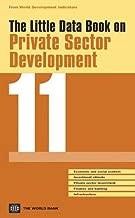 The Little Data Book on Private Sector Development 2011 (World Development Indicators)