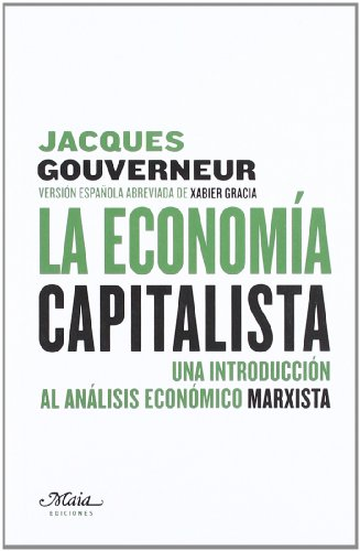 La economía capitalista : una introducción al análisis económico marxista