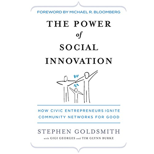The Power of Social Innovation: How Civic Entrepreneurs Ignite Community Networks for Good audiobook cover art