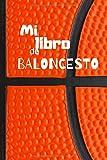 Mi libro de baloncesto: Diario de jugadores de baloncesto | Cuaderno del jugador 130 páginas 6x9 pulgadas | Regalo para los chicos y chicas que practican baloncesto | diario de deportes.