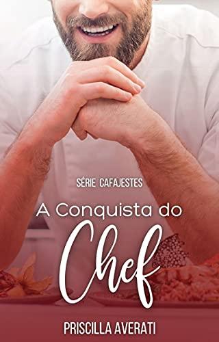 A Conquista do Chef (CAFAJESTES Livro 1)