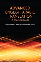 Advanced English-Arabic Translation: A Practical Guide