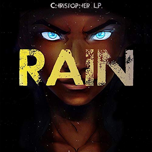 Rain Audiobook By Christopher L.P. cover art