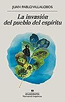 La invasión del pueblo del espíritu / The Spirit Town's Invasion (Narrativas Hispanicas)