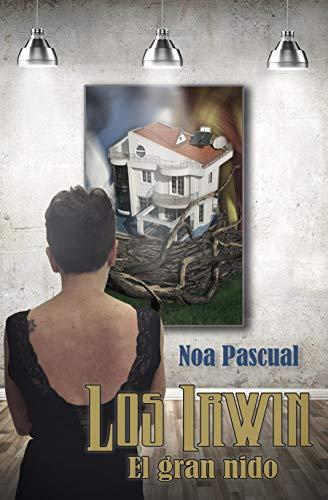 Los Irwin: El gran nido (Saga Los Irwin nº 3) eBook: Pascual, Noa ...