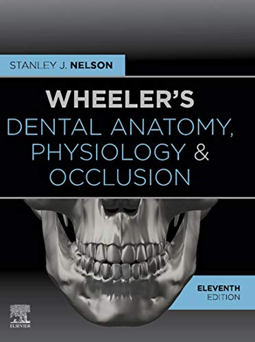 Wheeler's Dental Anatomy, Physiology and Occlusion - E-Book: Expert Consult