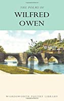 The Poems of Wilfred Owen(Wordsworth Poetry Library)