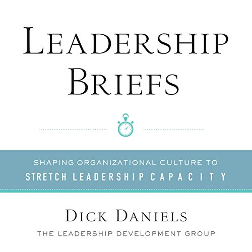 Leadership Briefs: Shaping Organizational Culture to Stretch Leadership Capacity cover art