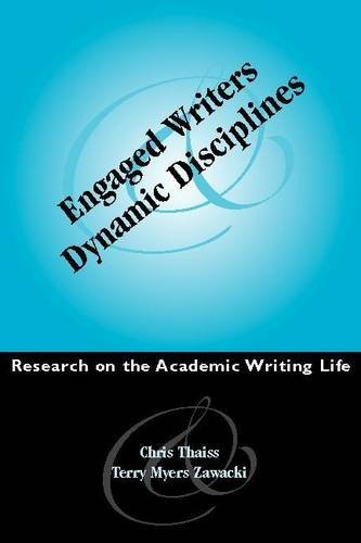 Engaged Writers and Dynamic Disciplines: Research on the Academic Writing Life