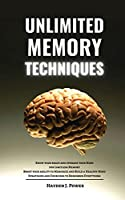 Unlimited Memory Techniques: Know your Brain and Upgrade your Mind for Limitless Memory - Boost your ability to Memorize - Build a Healthy Mind - Best Strategies and Exercises to Remember Everything