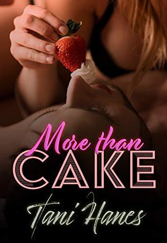 More Than Cake: A Plus Size BBW Romance by [Tani Hanes]