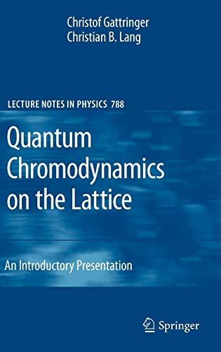 Quantum Chromodynamics on the Lattice: An Introductory Presentation (Lecture Notes in Physics (788))