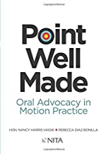 Point Well Made: Oral Advocacy in Motion Practice (NITA)