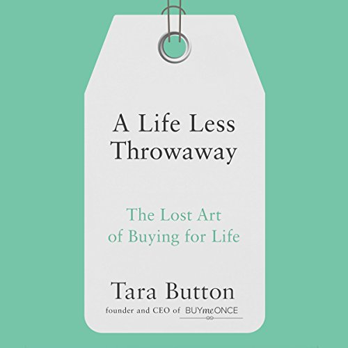 A Life Less Throwaway Audiobook | Tara Button | Audible.co.uk