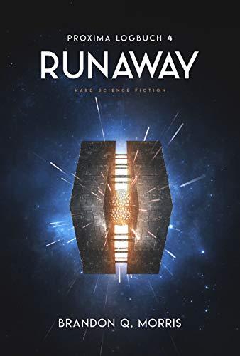 Proxima-Logbuch 4: Runaway: Hard Science Fiction (Proxima-Logbücher)